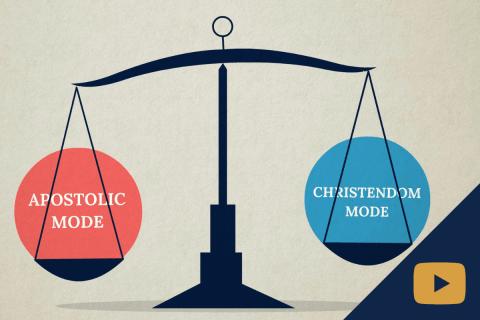 Explainer Video: Christendom and Apostolic Modes of Engagement